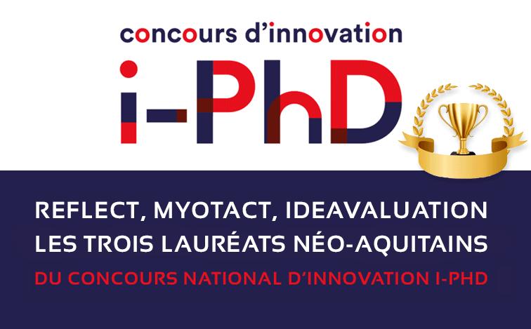 Trois porteurs d'innovations Deeptech en Nouvelle-Aquitaine sont récompensés au concours national i-PhD