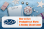 min - how to stay productive at work - holiday cheat sheet - the judge group