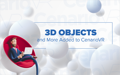 3D Objects and More Added to CenarioVR