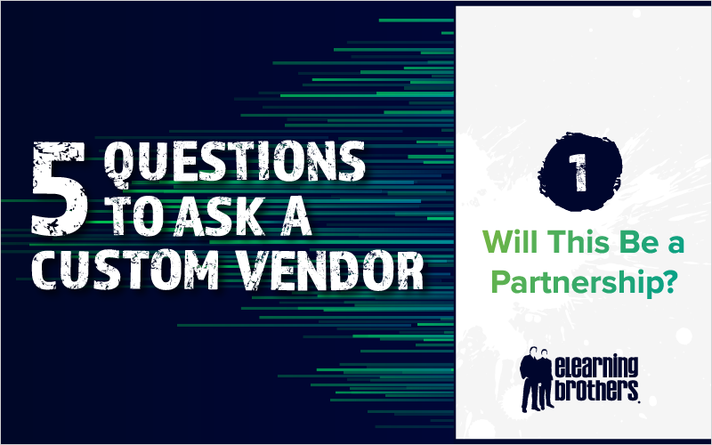 5 Questions to Ask a Custom Vendor- #1 Will This Be a Partnership__Blog Featured Image 800x500