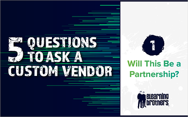 5 Questions to Ask a Custom Vendor: #1 Will This Be a Partnership?