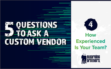 5 Questions to Ask a Custom Vendor: #4 How Experienced Is Your Team?