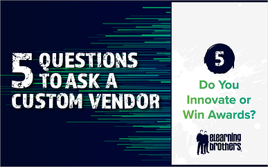 5 Questions to Ask a Custom Vendor: #5 Do You Innovate or Win Awards?