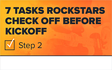 7 Tasks Rockstars Check Off Before Kickoff: Step 2