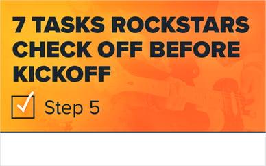 7 Tasks Rockstars Check Off Before Kickoff: Step 5
