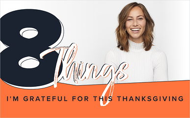 8 Things I'm Grateful for This Thanksgiving