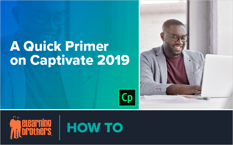 Webinar: A Quick Primer Captivate 2019