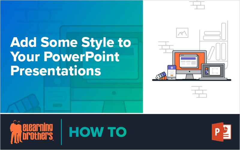 Webinar: Add Some Style to Your PowerPoint Presentations