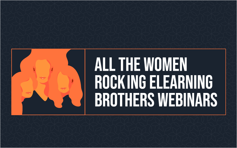 All the Women Rocking eLearning Brothers Webinars