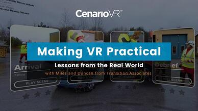 Webinar: Making VR Practical - Lessons from the Real World
