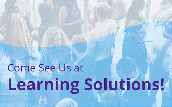 Come See Us at Learning Solutions 2019