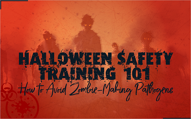 Halloween Safety Training 101: How to Avoid Zombie-Making Pathogens