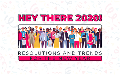 Hey There 2020! Resolutions and Trends for the New Year