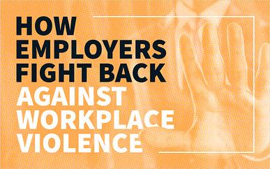 How Employers Fight Back Against Workplace Violence