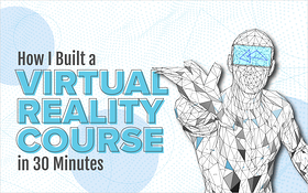 How I Built a Virtual Reality Course in 30 Minutes