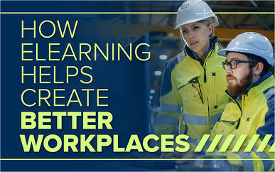 How eLearning Helps Create Better Workplaces
