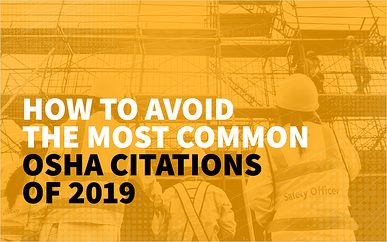 How to Avoid The Most Common OSHA Citations of 2019