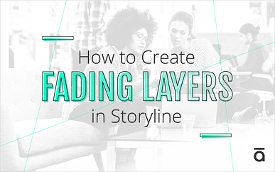 How to Create Fading Layers in Storyline