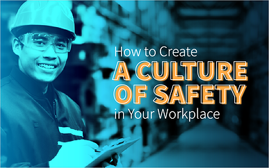 How to Create a Culture of Safety in Your Workplace