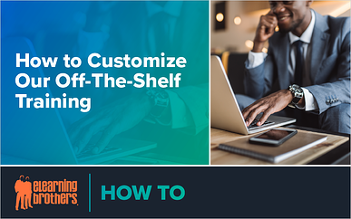 Webinar: How to Customize Our Off The Shelf Training