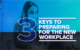 3 Keys to Preparing for the New Workplace