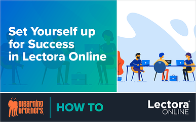 Webinar: Set Yourself up for Success in Lectora Online