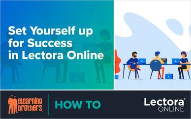 Webinar: Set Yourself up for Success in Lectora Online