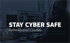 Stay Cyber Safe: Authentication Courses