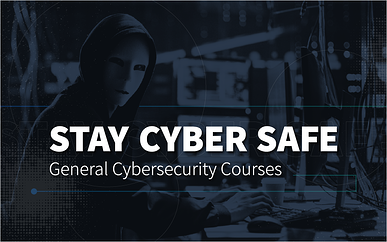 Stay Cyber Safe: General Cybersecurity Courses