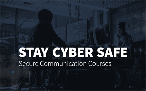 Stay Cyber Safe- Secure Communication Courses