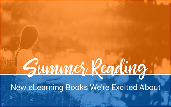 Summer Reading- New eLearning Books We_re Excited About_Blog Featured Image 800x500