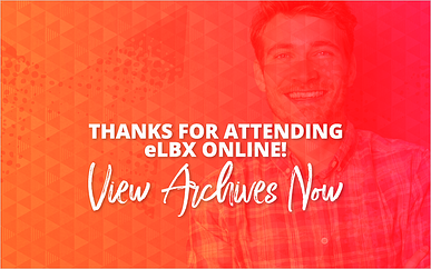 Thanks for Attending eLBX Online! View Webinar Archives Now