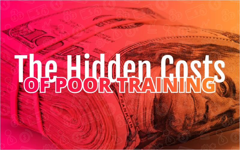 The Hidden Costs of Poor Training_Blog Featured Image 800x500