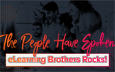 The People Have Spoken: eLearning Brothers Rocks!