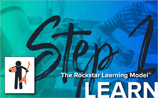 The Rockstar Learning Model- Step 1 - Learn_Blog Featured Image 800x500