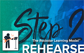 The Rockstar Learning Model- Step 2 - Rehearse_Blog Featured Image 800x500