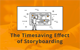 The Timesaving Effect of Storyboarding_Blog Featured Image 800x500