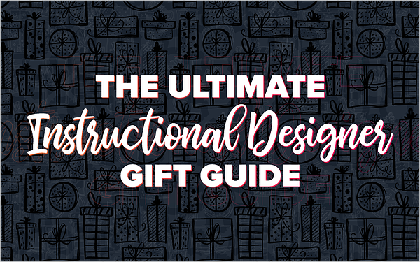 The Ultimate Instructional Designer Gift Guide_Blog Featured Image 800x500