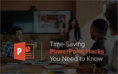 Webinar: Time-Saving PowerPoint Hacks You Need to Know