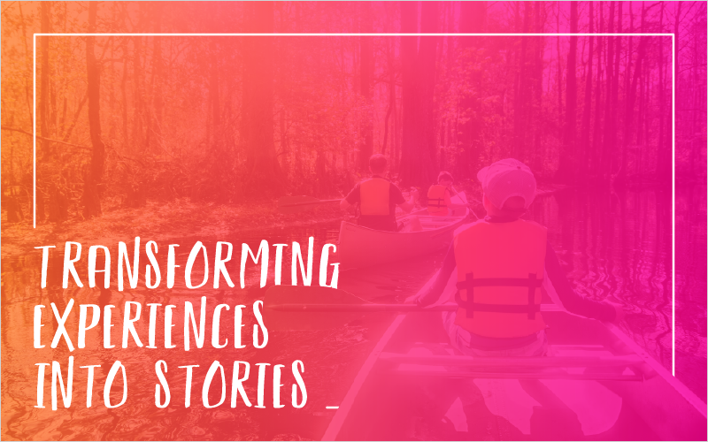 Transforming Experiences Into Stories_Blog Featured Image 800x500