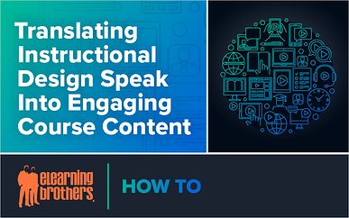 Webinar: Translating Instructional Design Speak Into Engaging Course Content