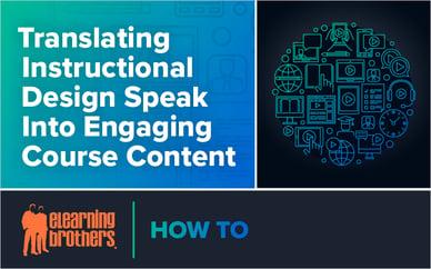 Webinar: Translating Instructional Design Speak Into Engaging Course Content