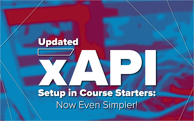 Updated xAPI Setup in Course Starters: Now Even Simpler!