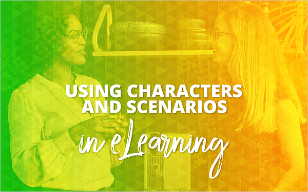 Using Characters and Scenarios in eLearning
