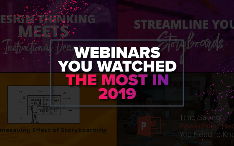 Webinars You Watched The Most In 2019