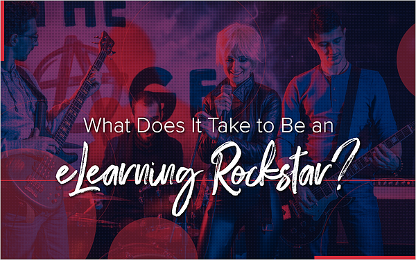 What Does It Take to Be an eLearning Rockstar?