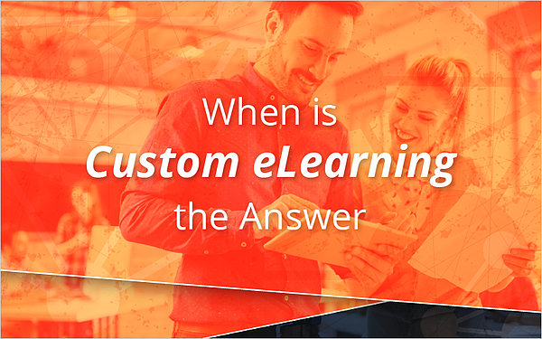 When is Custom eLearning the Answer_Blog Featured Image 800x500
