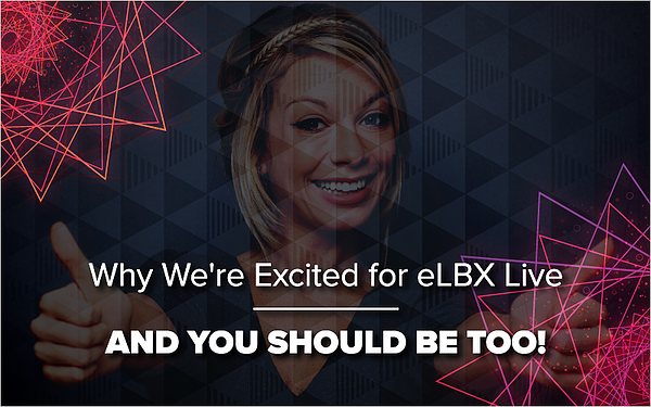 Why We_re Excited for eLBX Live—And You Should Be Too!_Blog Featured Image 800x500