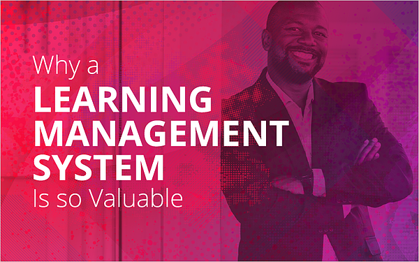 Why a Learning Management System Is so Valuable
