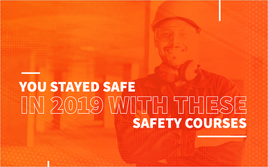 You Stayed Safe in 2019 With These Safety Courses